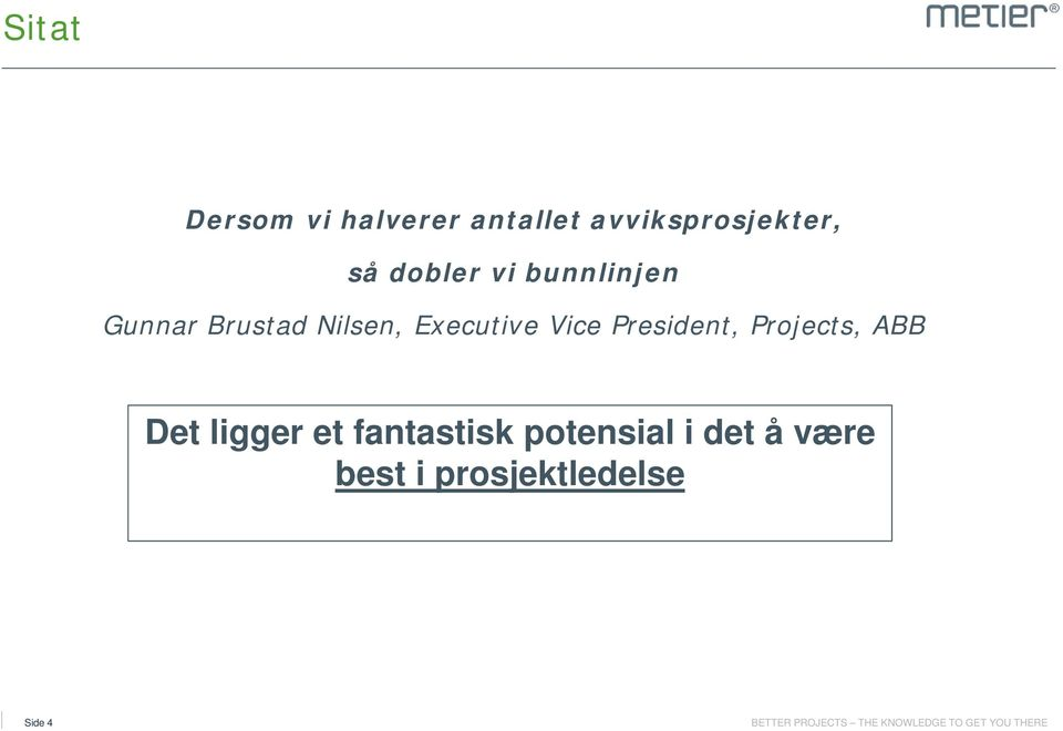 Executive Vice President, Projects, ABB Det ligger et