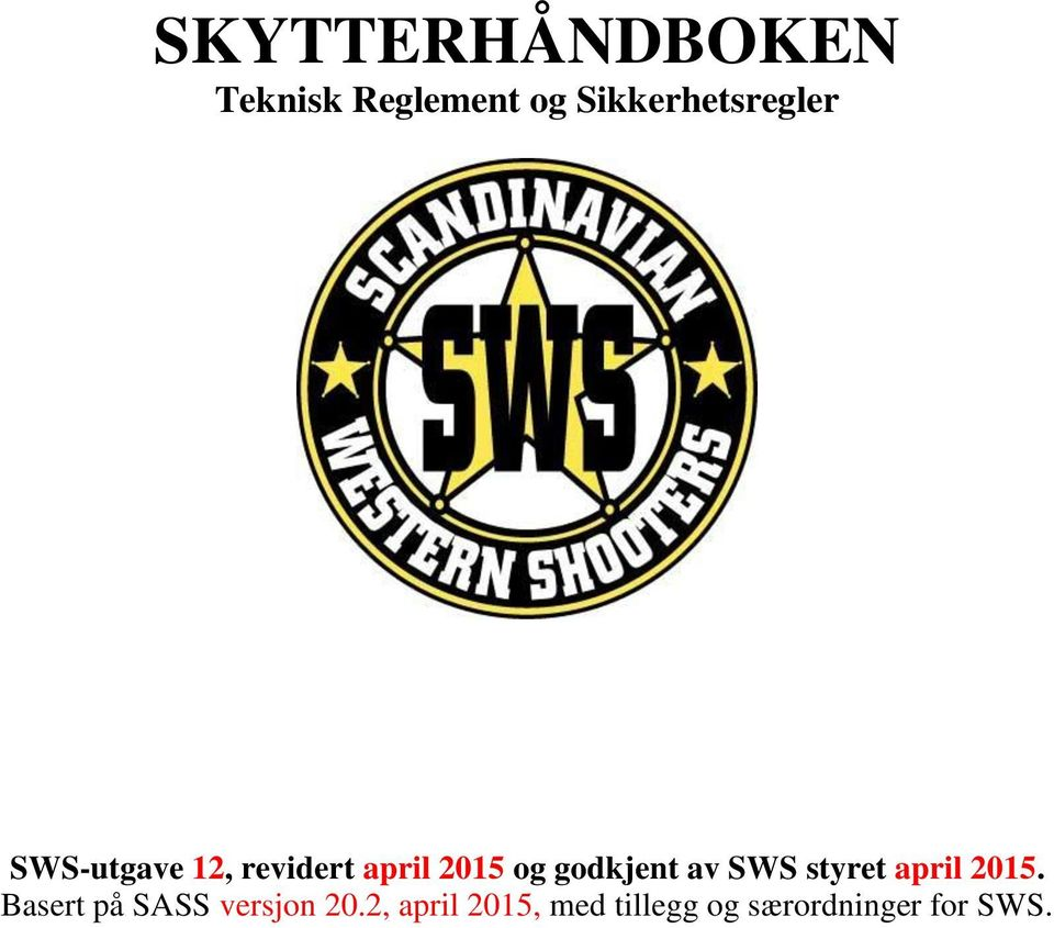 og godkjent av SWS styret april 2015.
