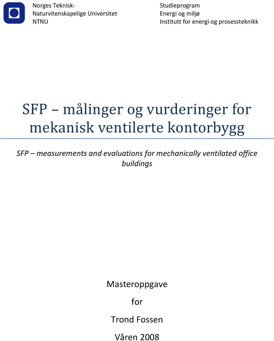 vurderinger for mekanisk ventilerte kontorbygg SFP measurements and