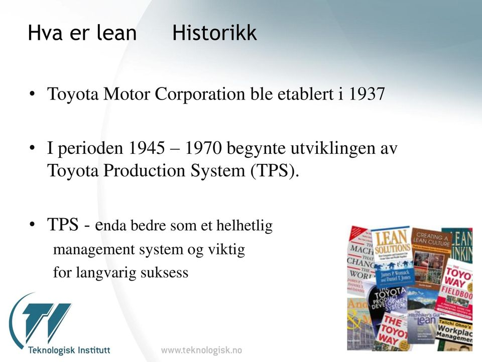 av Toyota Production System (TPS).