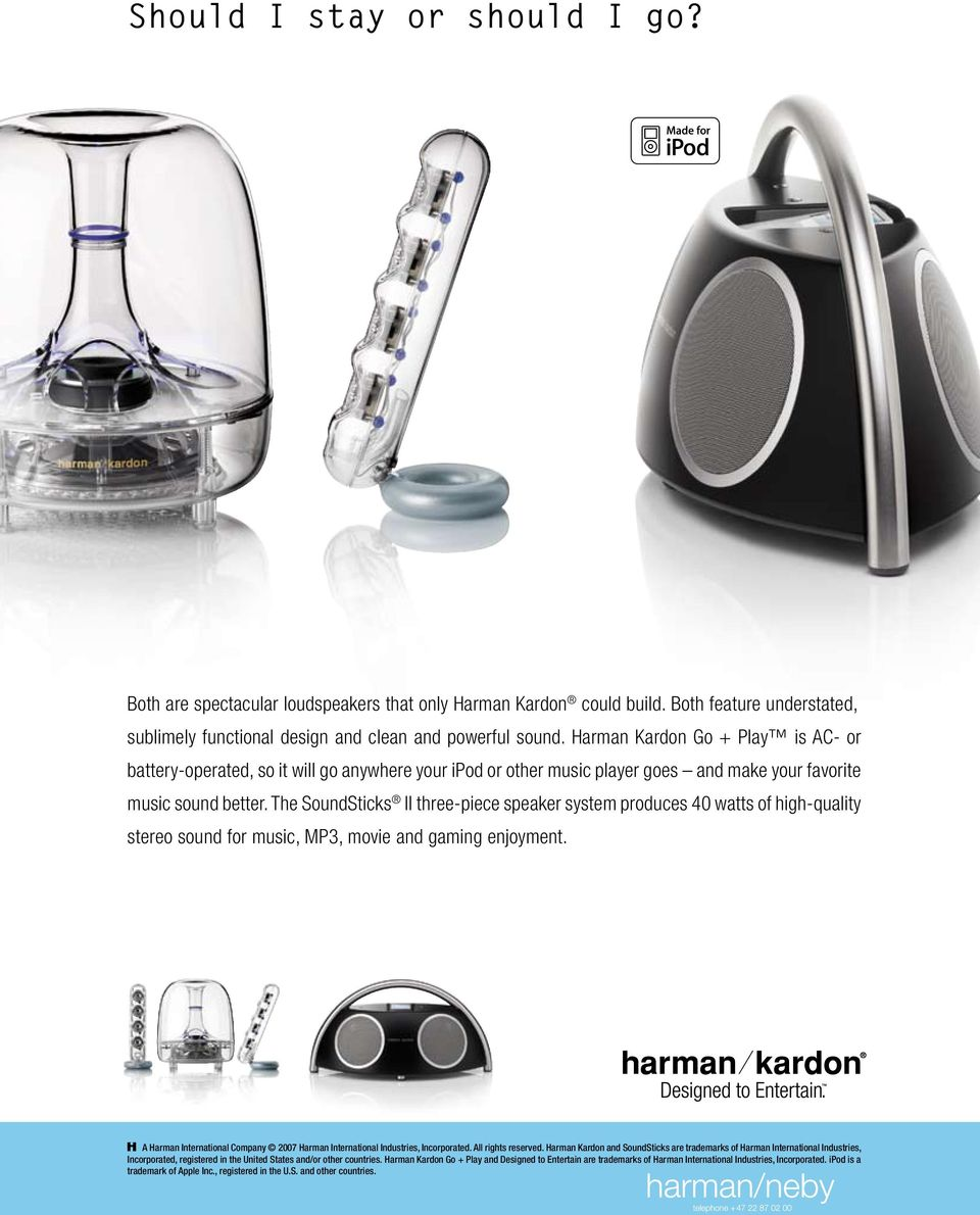 The SoundSticks II three-piece speaker system produces 40 watts of high-quality stereo sound for music, MP3, movie and gaming enjoyment.