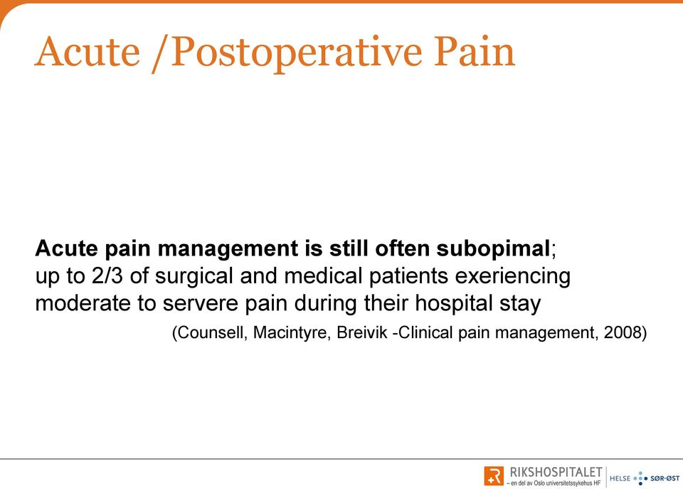 exeriencing moderate to servere pain during their hospital