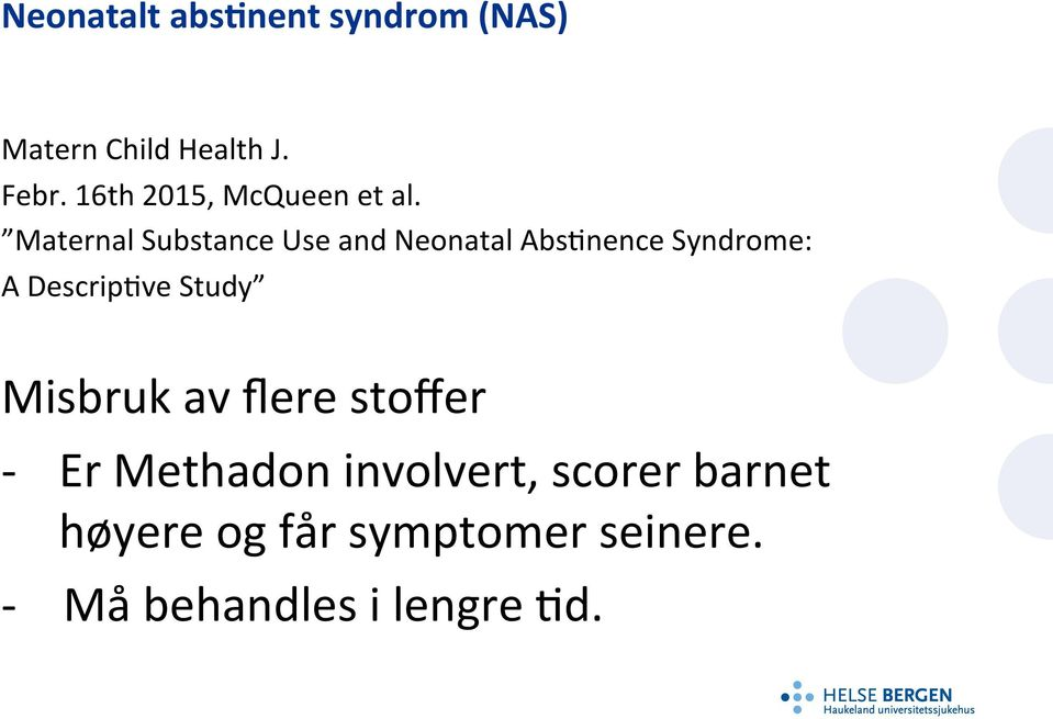Maternal Substance Use and Neonatal AbsTnence Syndrome: A DescripTve