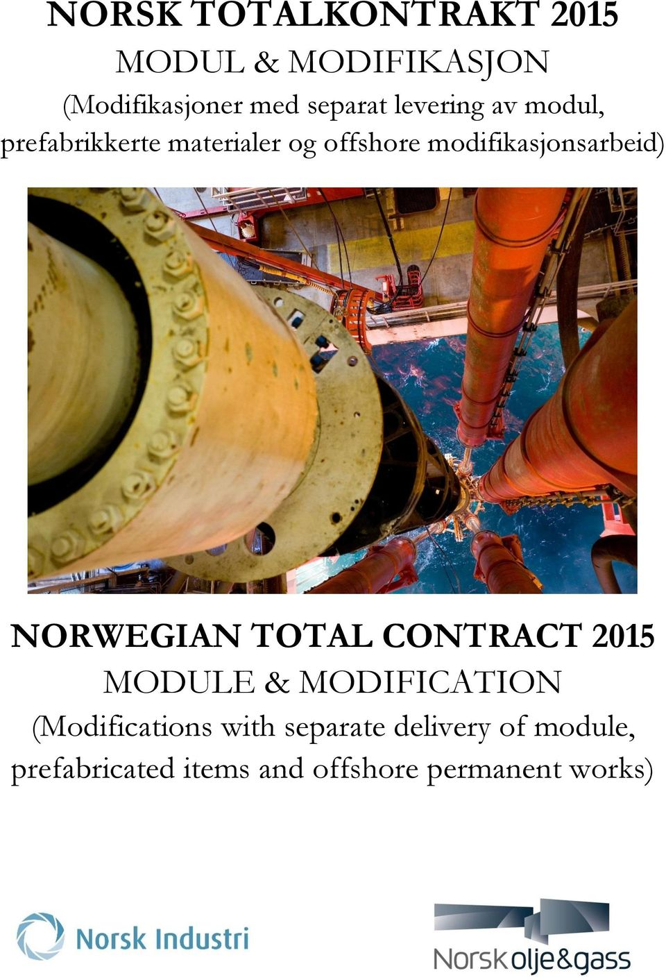 NORWEGIAN TOTAL CONTRACT 2015 MODULE & MODIFICATION