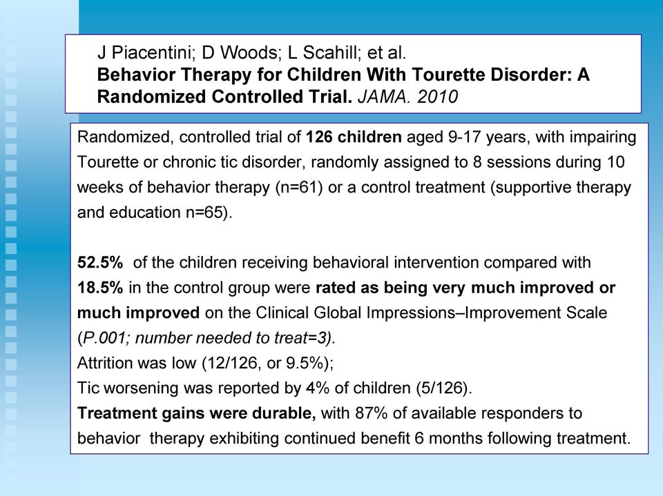 control treatment (supportive therapy and education n=65). 52.5% of the children receiving behavioral intervention compared with 18.