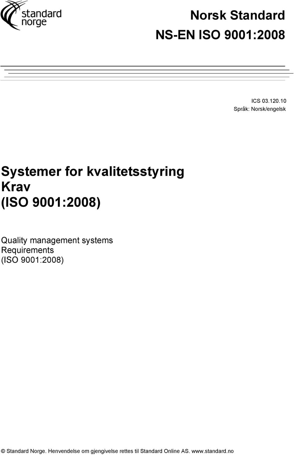 9001:2008) Quality management systems Requirements (ISO 9001:2008)