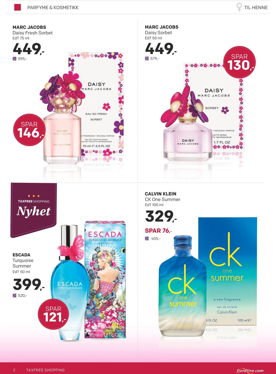 Summer EdT 100 ml 329,- ESCADA Turquoise Summer EdT 50 ml 76,-