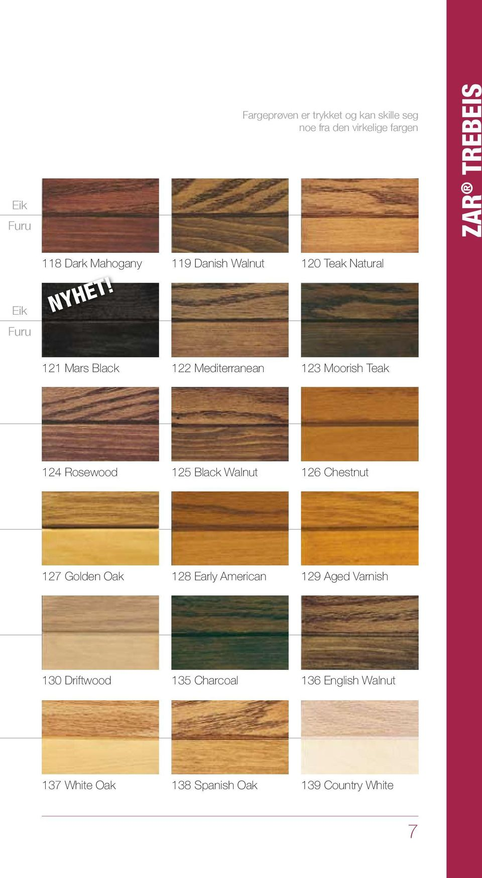 119 Danish Walnut 120 Teak Natural Furu 121 Mars Black 122 Mediterranean 123 Moorish Teak 124