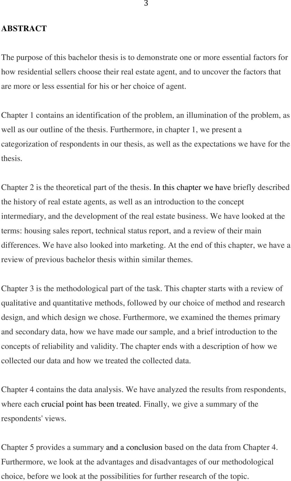 Furthermore, in chapter 1, we present a categorization of respondents in our thesis, as well as the expectations we have for the thesis. Chapter 2 is the theoretical part of the thesis.