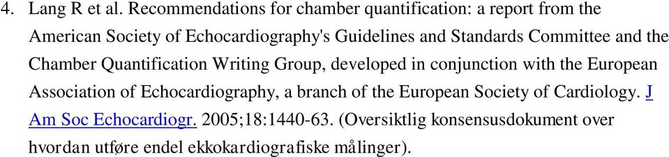 and Standards Committee and the Chamber Quantification Writing Group, developed in conjunction with the European