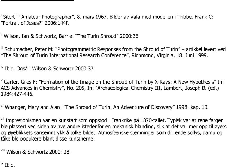Conference, Richmond, Virginia, 18. Juni 1999. iv Ibid. Også i Wilson & Schwortz 2000:37.