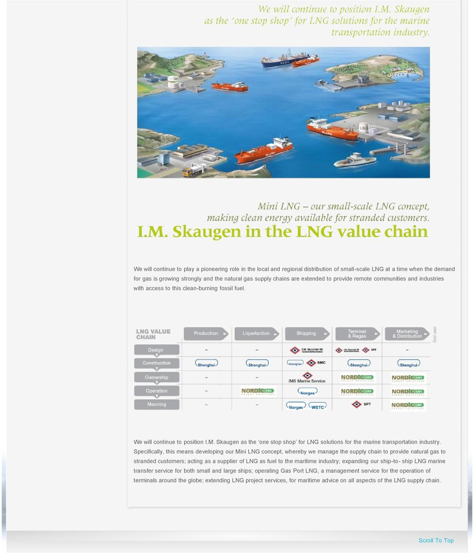 Skaugen as the one stop shop for LNG solutions for the marine transportation industry.