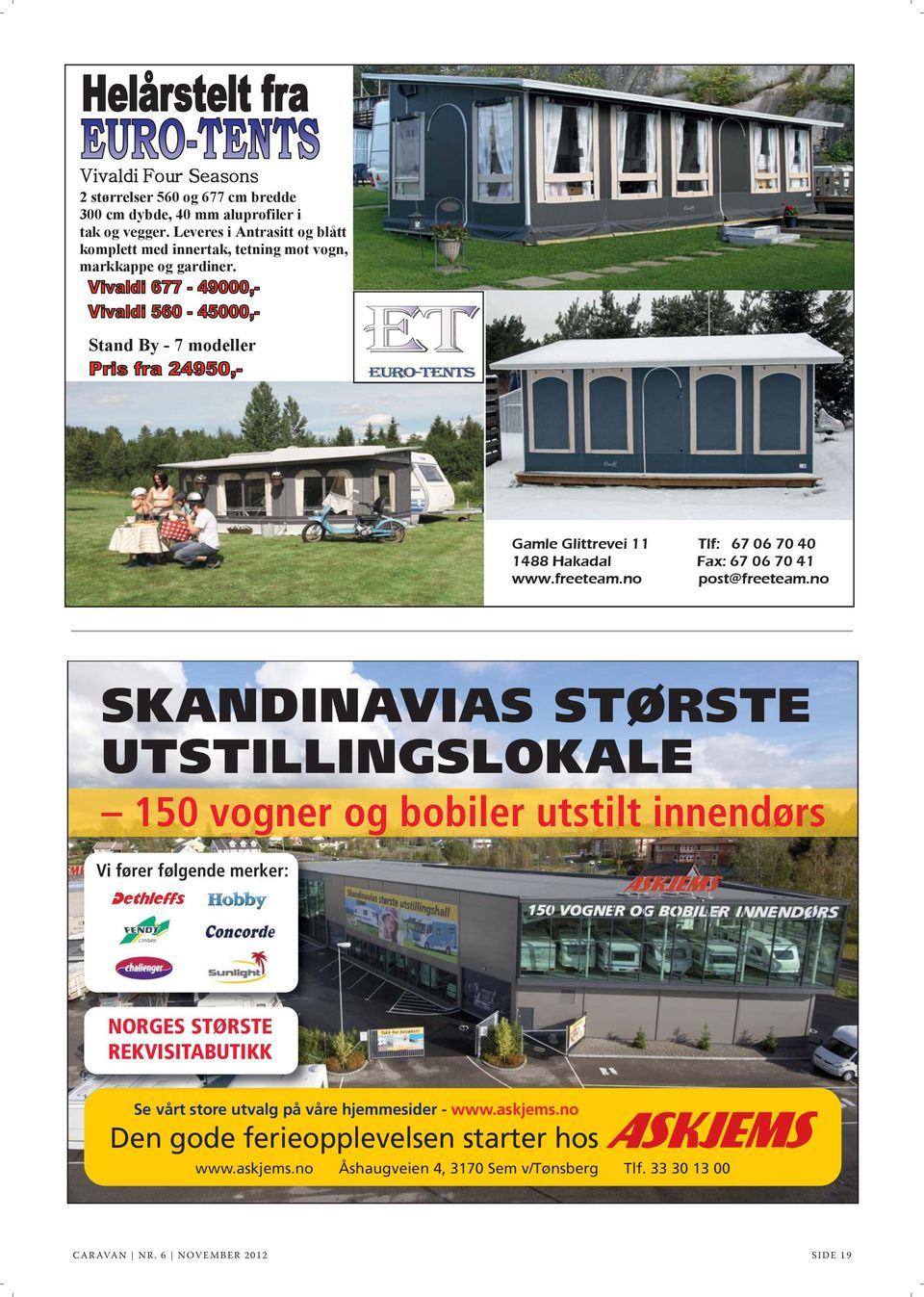 Stand By - 7 modeller Gamle Glittrevei 11 Tlf: 67 06 70 40 1488 Hakadal Fax: 67 06 70 41 www.freeteam.no post@freeteam.