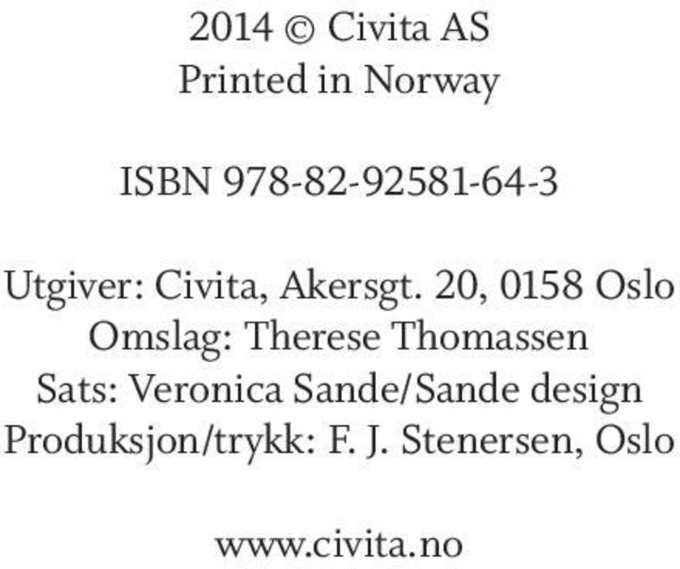 20, 0158 Oslo Omslag: Therese Thomassen Sats: