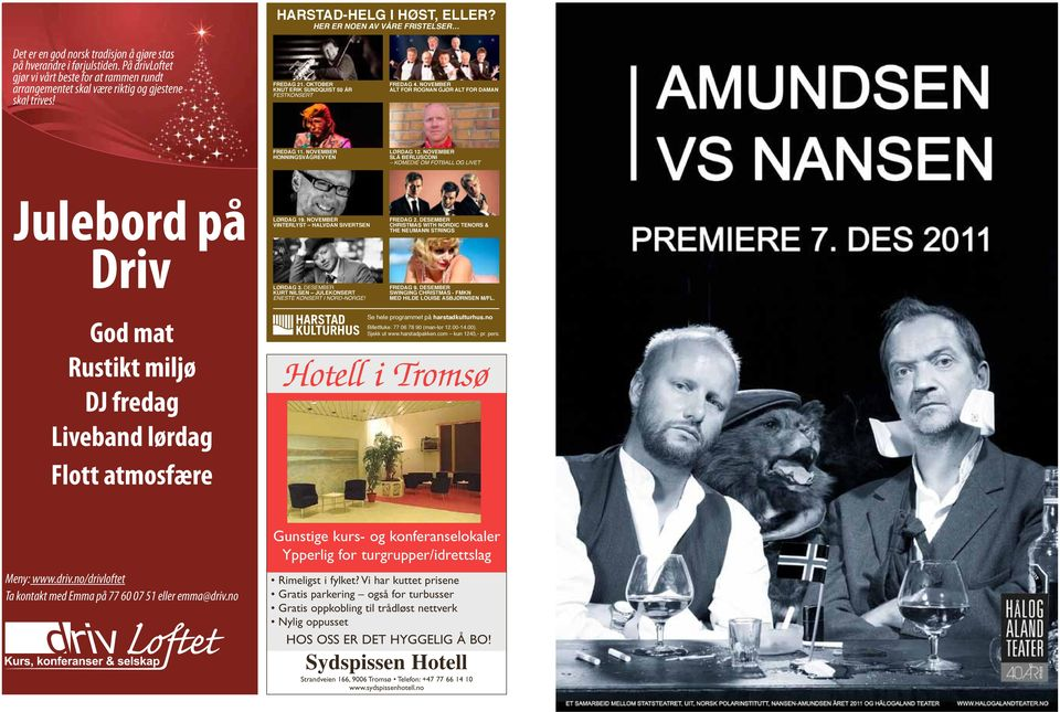 NovEmbER ALT FoR RoGNAN GjØR ALT FoR DAmAN CHRISTMAS WITH NORDIC TENORS and the NEUMANN STRINGS Regi: Tore Nysæther FREDAG 11. NovEmbER HoNNINGSvÅGREvYEN LØRDAG 12.