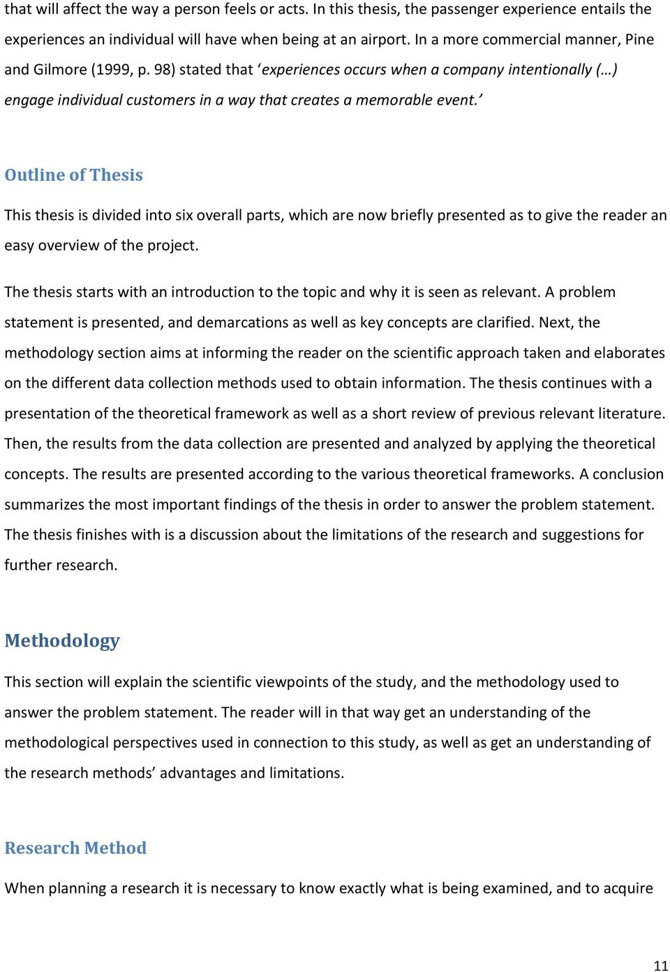 Outline of Thesis This thesis is divided into six overall parts, which are now briefly presented as to give the reader an easy overview of the project.