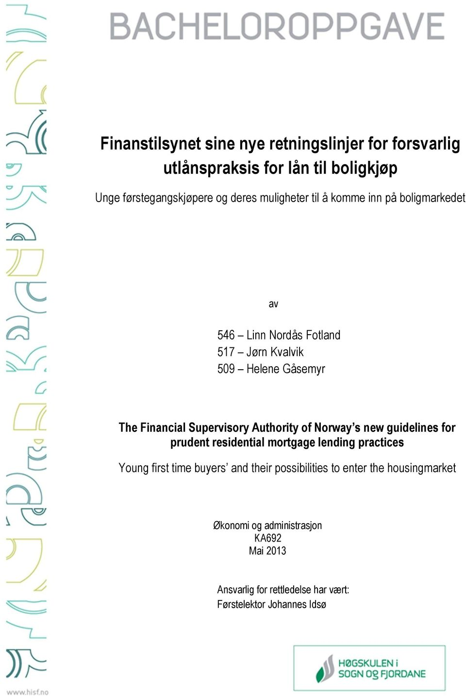 Supervisory Authority of Norway s new guidelines for prudent residential mortgage lending practices Young first time buyers and