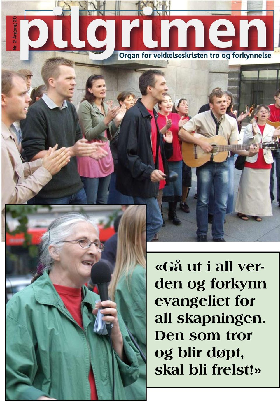 forkynn evangeliet for all skapningen.