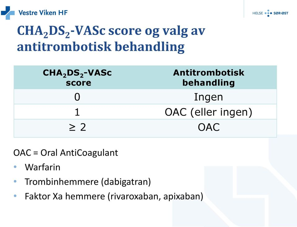 OAC (eller ingen) 2 OAC OAC = Oral AntiCoagulant Warfarin