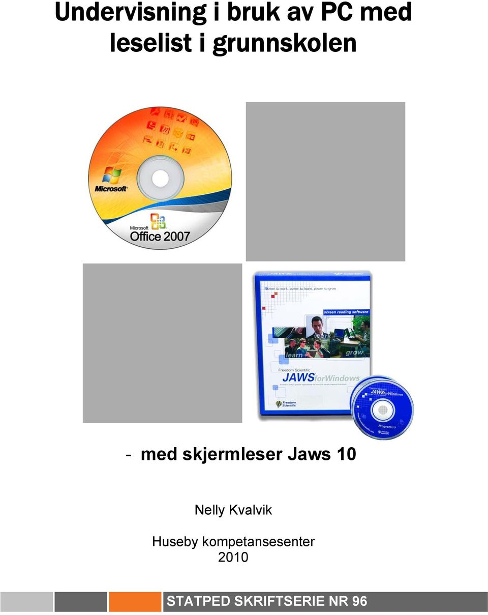 skjermleser Jaws 10 Nelly Kvalvik
