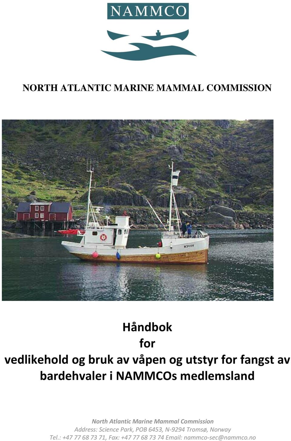 Atlantic Marine Mammal Commission Address: Science Park, POB 6453, N-9294