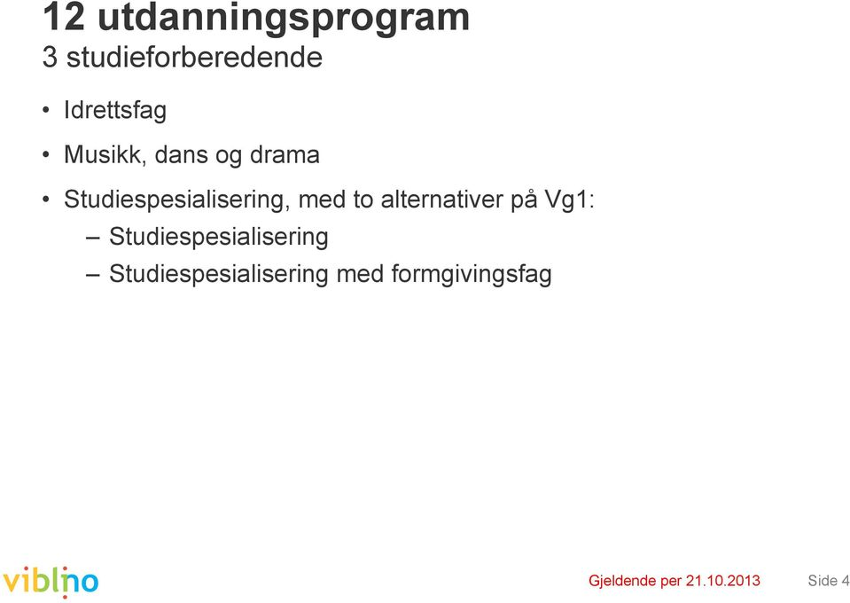 alternativer på Vg1: Studiespesialisering