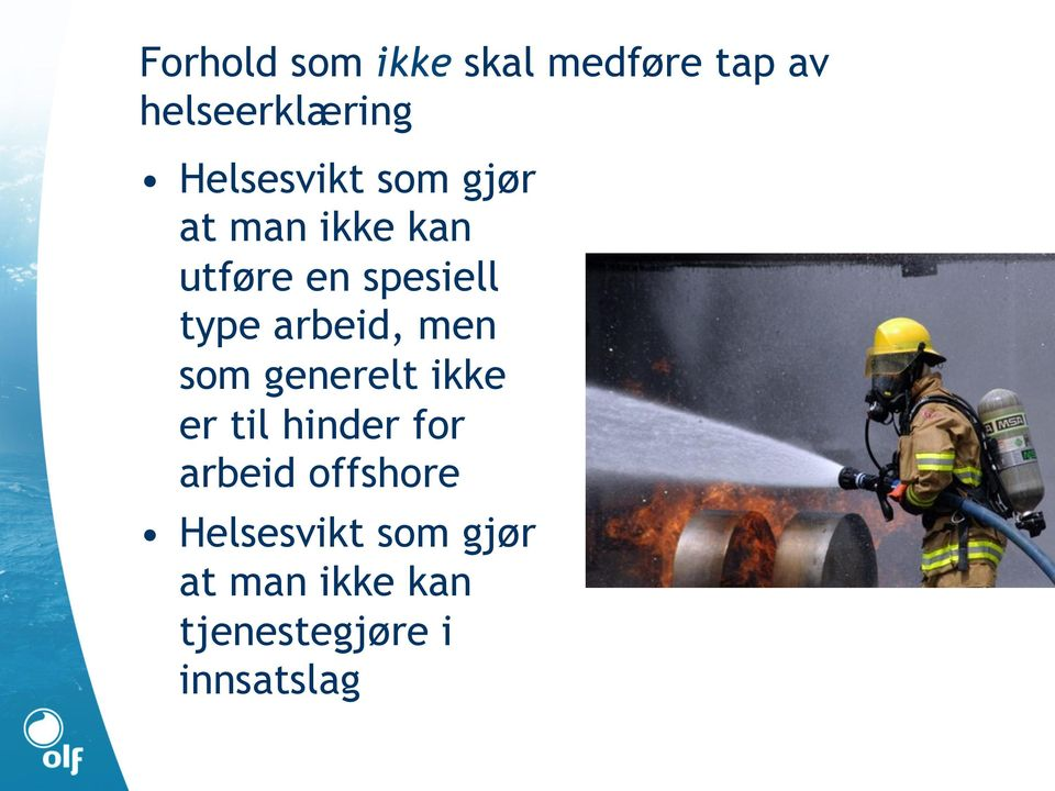 arbeid, men som generelt ikke er til hinder for arbeid