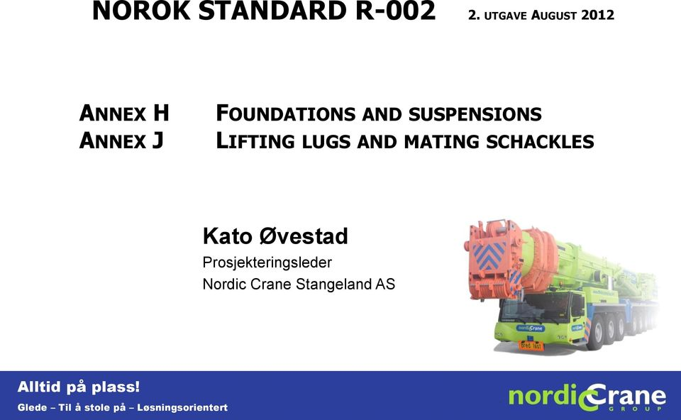 SUSPENSIONS LIFTING LUGS AND MATING SCHACKLES Kato Øvestad