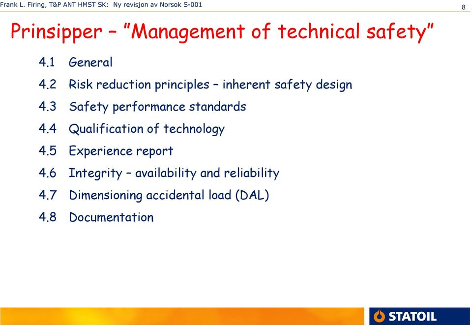 3 Safety performance standards 4.4 Qualification of technology 4.