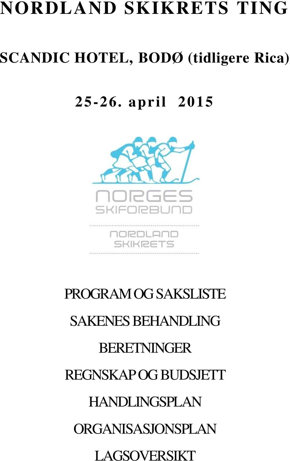 april 2015 PROGRAM OG SAKSLISTE SAKENES
