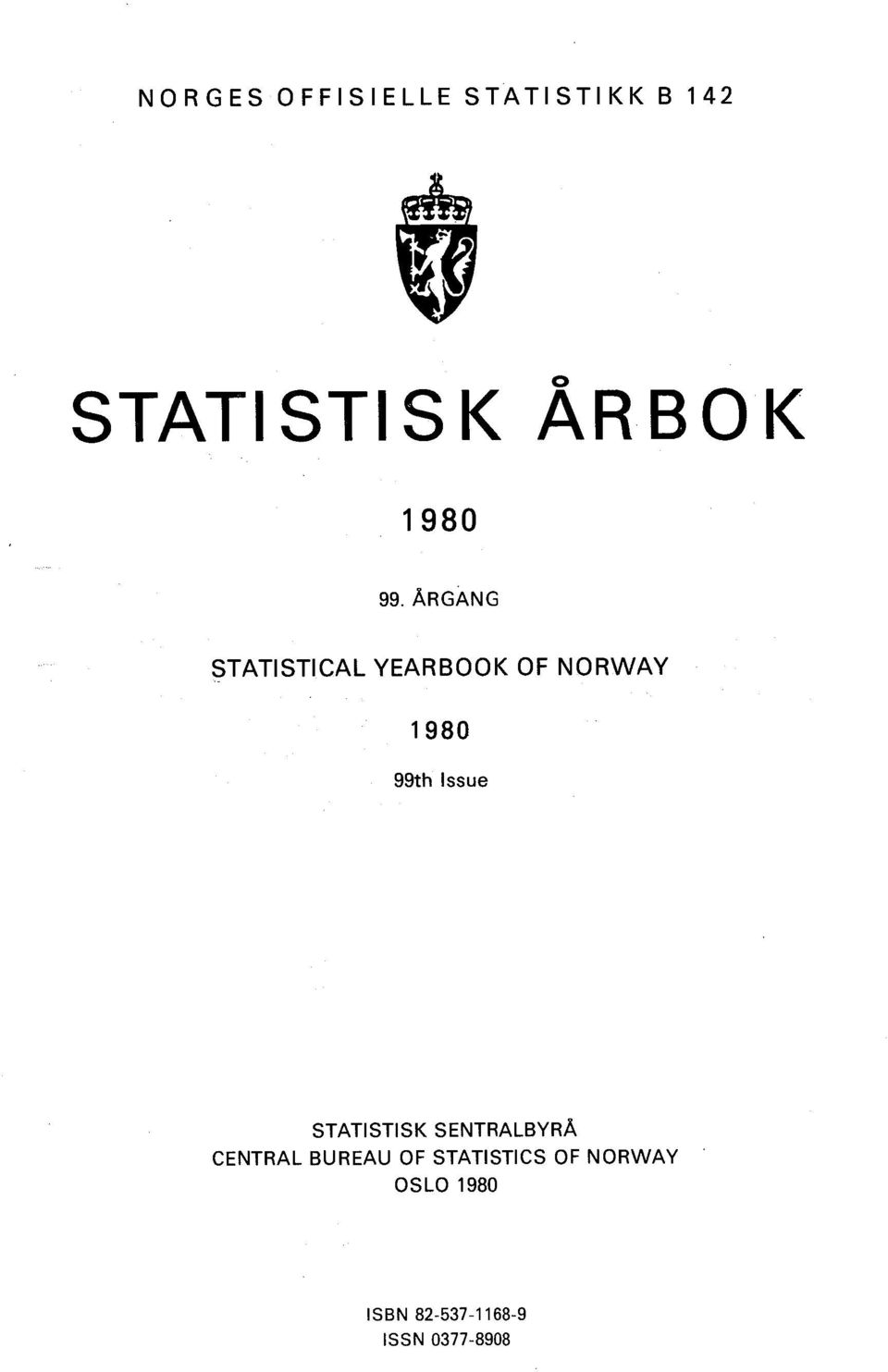 ÅRGANG STATISTICAL YEARBOOK OF NORWAY 1980 99th Issue
