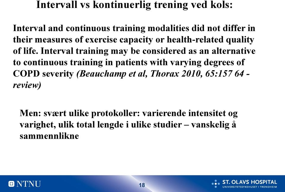 Interval training may be considered as an alternative to continuous training in patients with varying degrees of COPD
