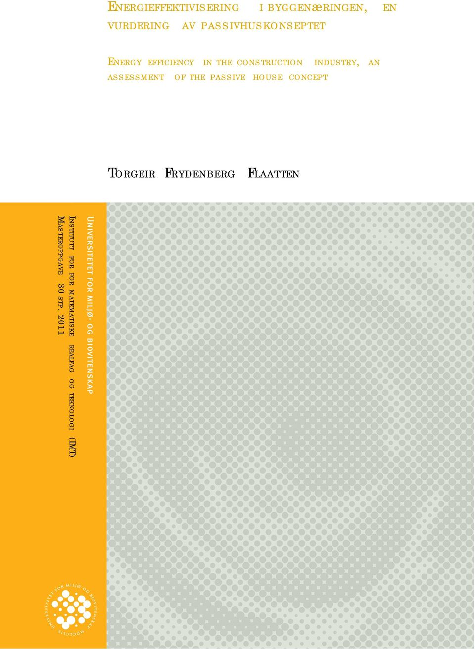 an assessment of the passive house concept Torgeir Frydenberg