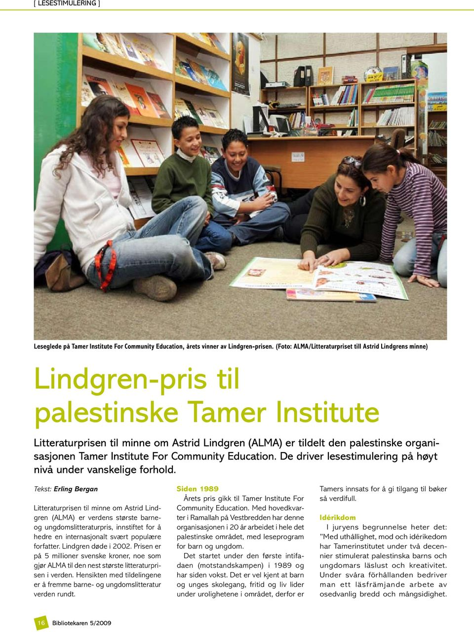 Tamer Institute For Community Education. De driver lesestimulering på høyt nivå under vanskelige forhold.