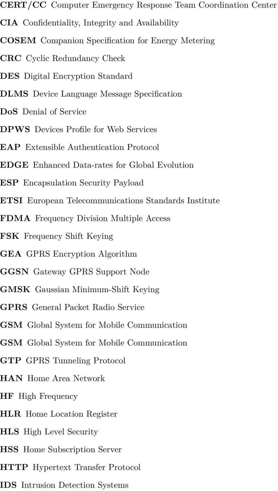 Evolution ESP Encapsulation Security Payload ETSI European Telecommunications Standards Institute FDMA Frequency Division Multiple Access FSK Frequency Shift Keying GEA GPRS Encryption Algorithm GGSN