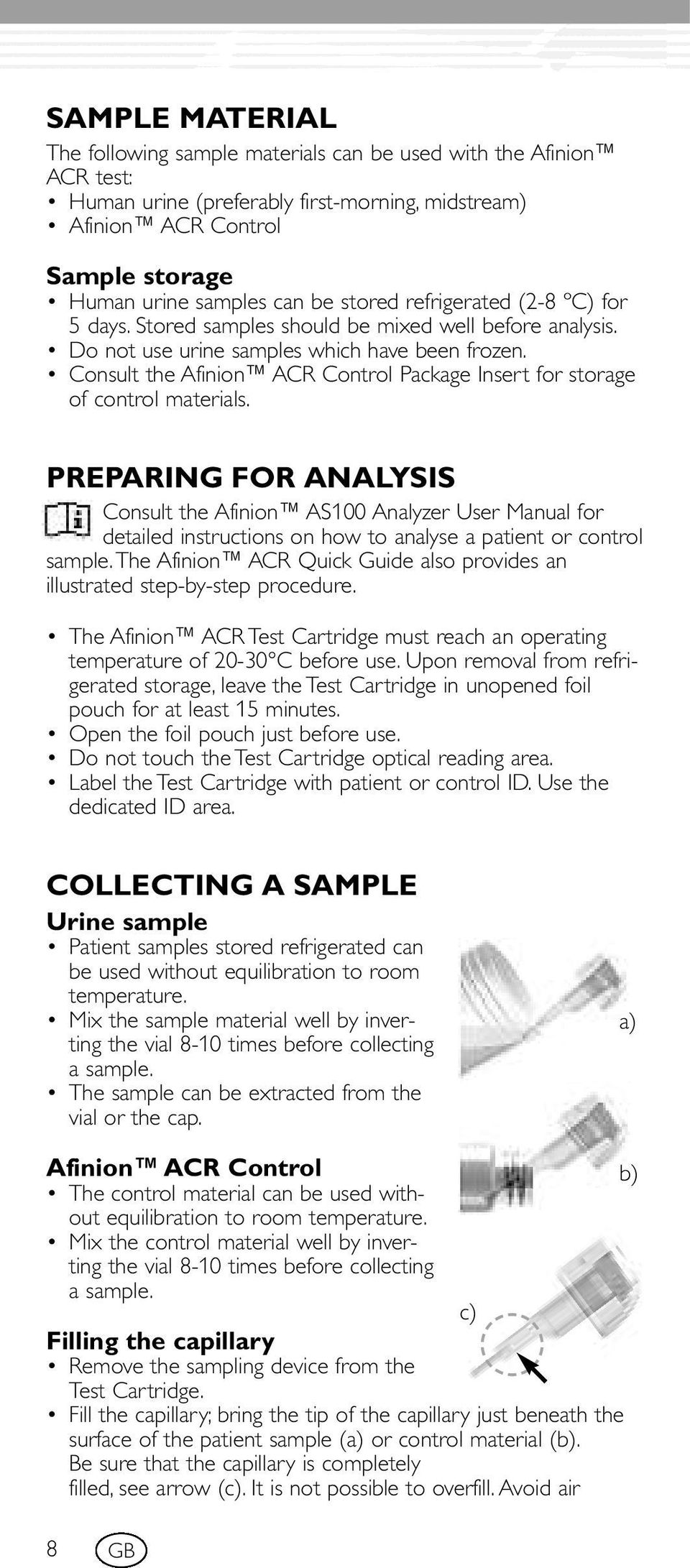 Consult the Afinion ACR Control Package Insert for storage of control materials.