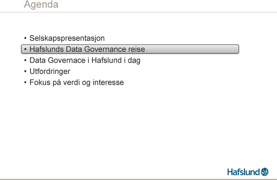 Data Governace i Hafslund i dag