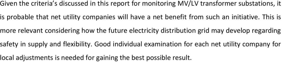 This is more relevant considering how the future electricity distribution grid may develop regarding safety in