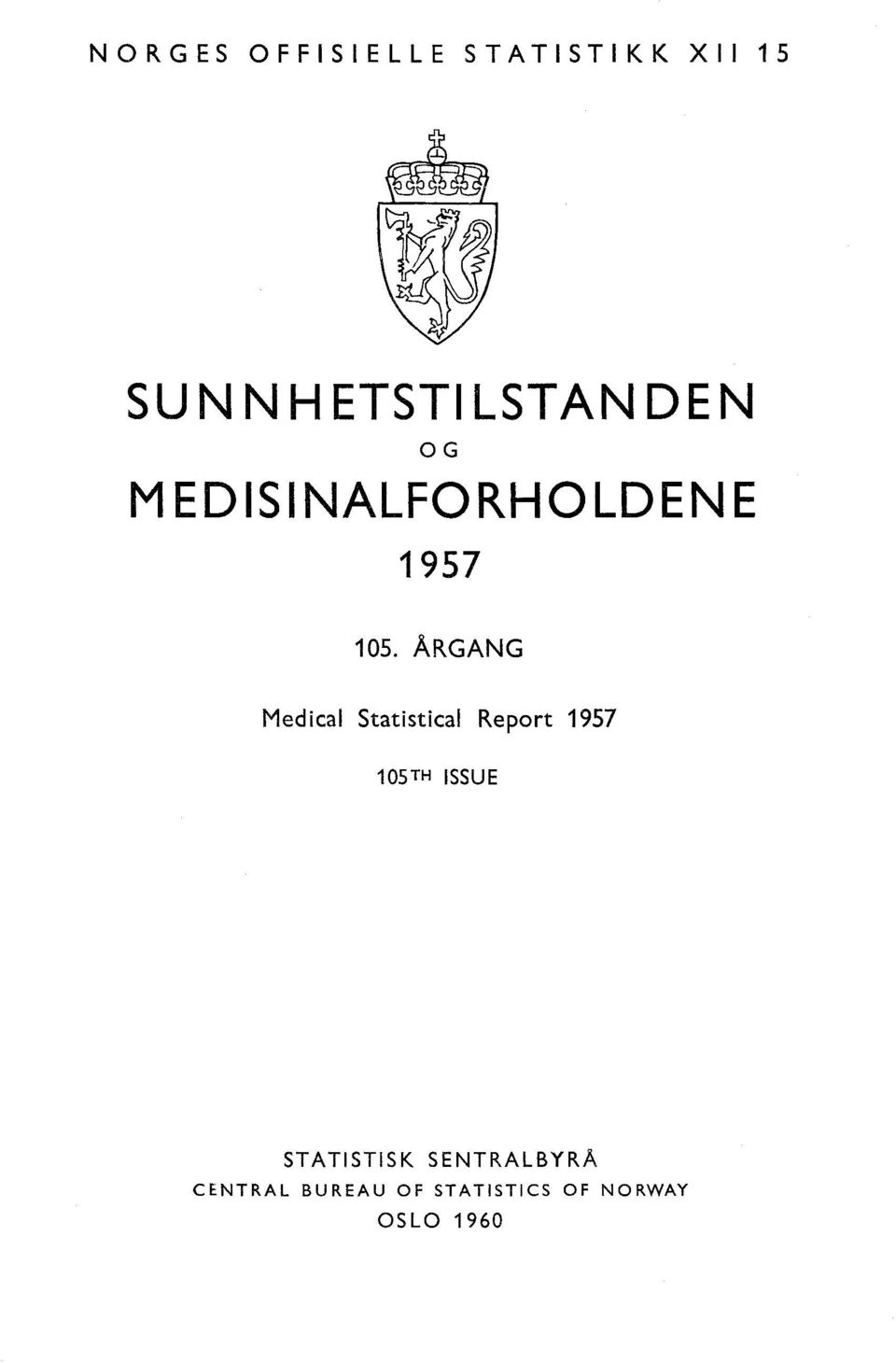 ÅRGANG Medical Statistical Report 957 05TH ISSUE