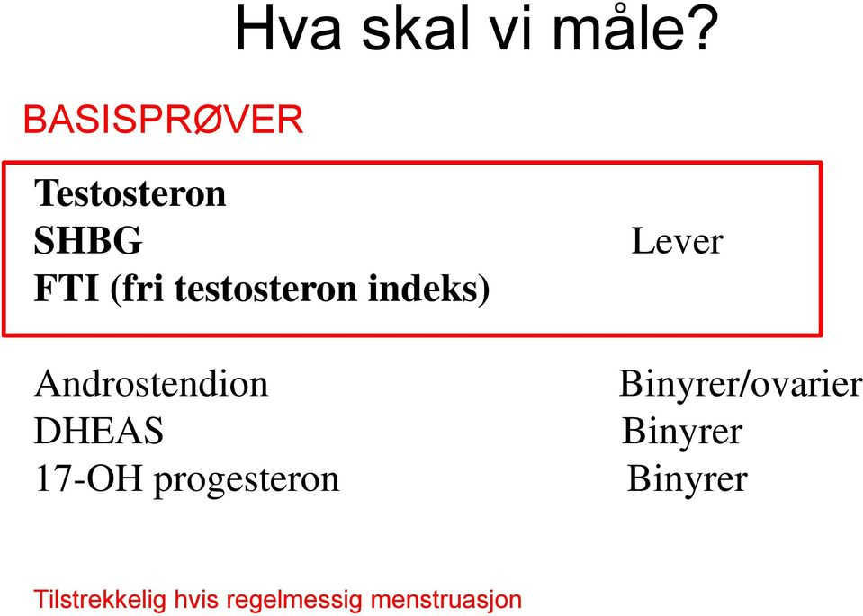 Androstendion DHEAS 17-OH progesteron Lever