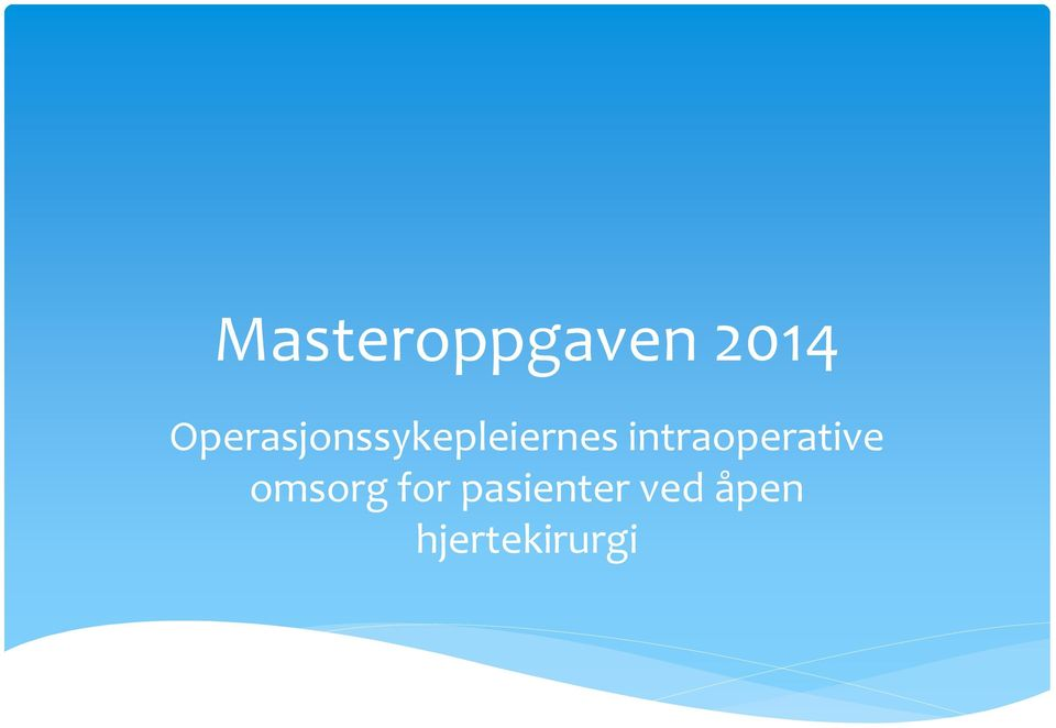 intraoperative omsorg for