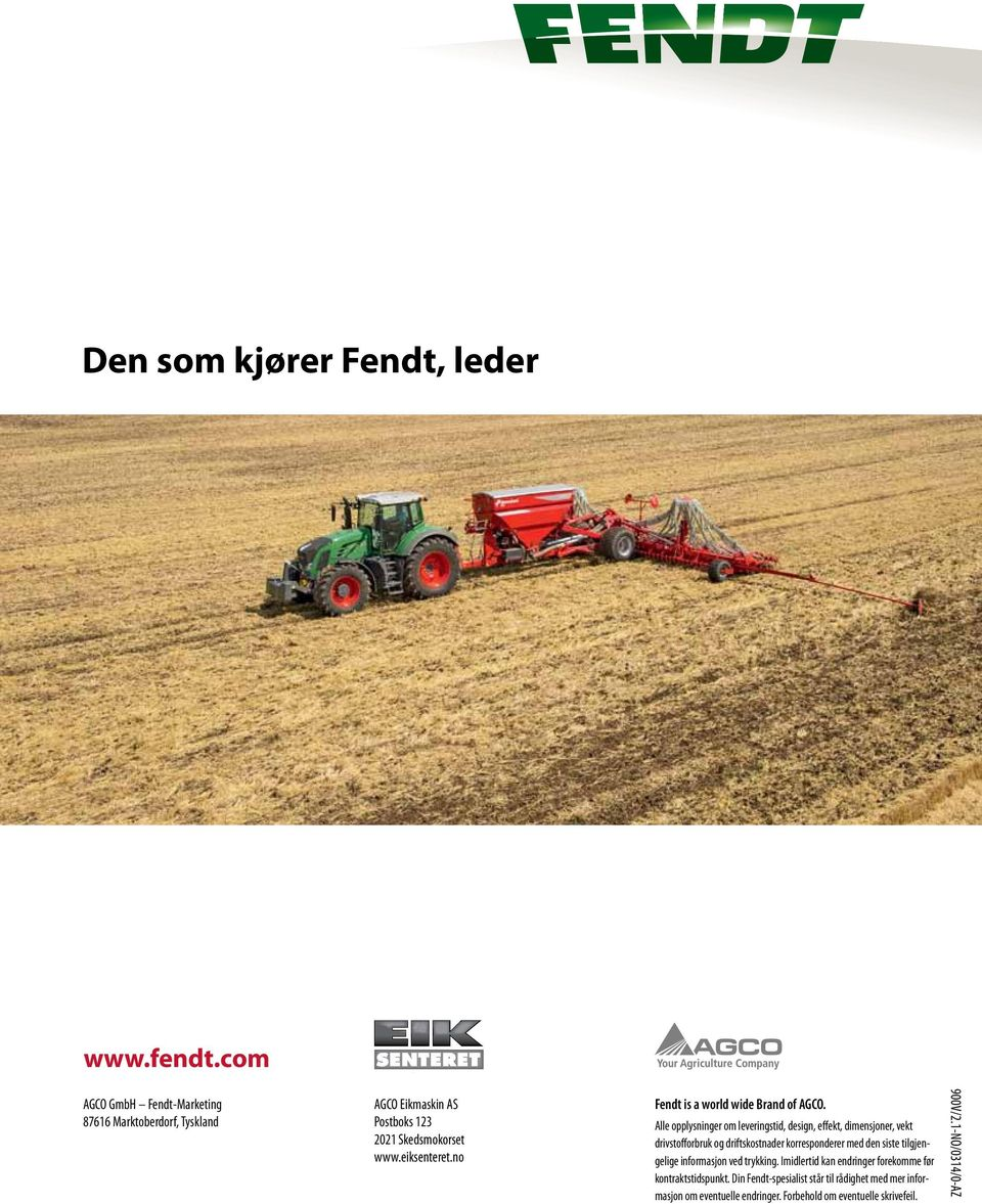 no Fendt is a world wide Brand of AGCO.