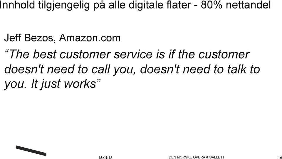 com The best customer service is if the customer doesn't