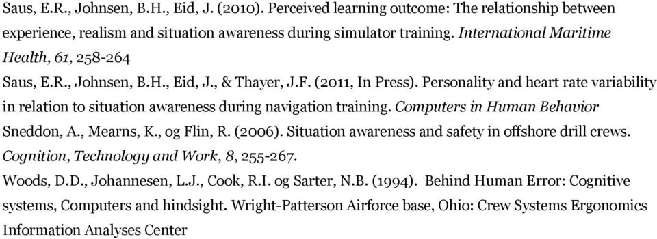 Personality and heart rate variability in relation to situation awareness during navigation training. Computers in Human Behavior Sneddon, A., Mearns, K., og Flin, R. (2006).