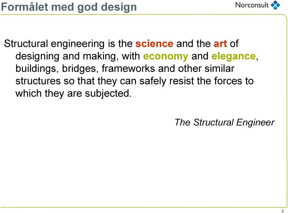 bridges, frameworks and other similar structures so that they can