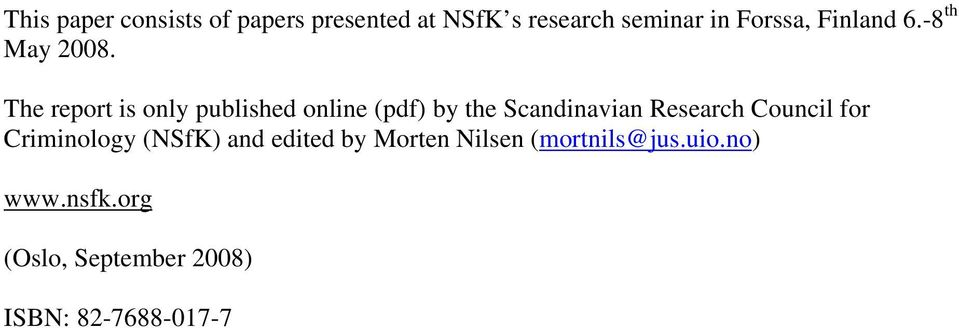 The report is only published online (pdf) by the Scandinavian Research