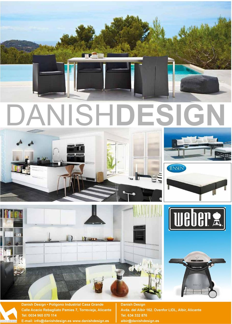 E-mail: info@danishdesign.es www.danishdesign.es danish design Avda.