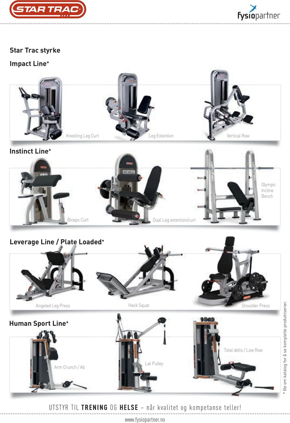 Plate Loaded* Angeled Leg Press Human Sport Line* Arm Crunch / Ab Hack Squat Lat