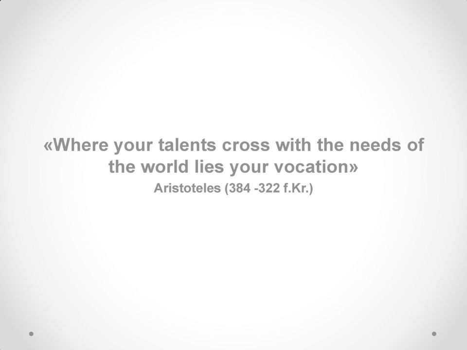 world lies your vocation»