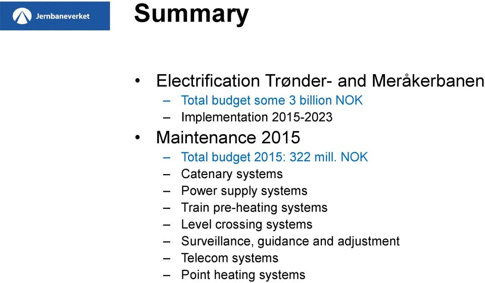 NOK Catenary systems Power supply systems Train pre-heating systems Level